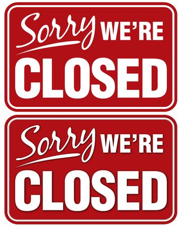informative: Sorry Were Closed sign.Top sign flat style. Bottom sign has shadowing for a layered look