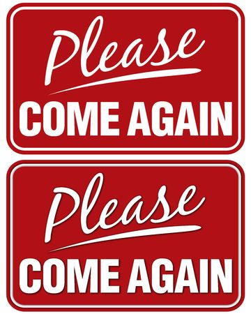 Please Come Again sign.Top sign flat style. Bottom sign has shadowing for a layered look