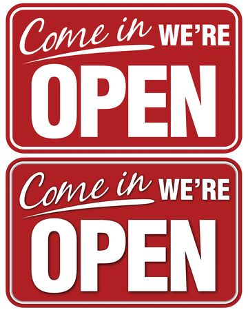informative: Come In Were Open sign.Top sign flat style. Bottom sign has shadowing for a layered look