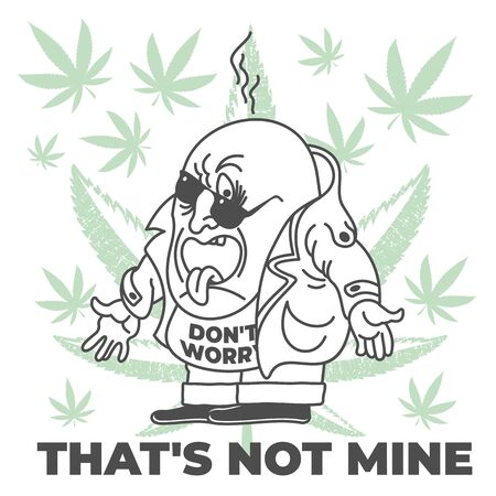 Vector illustration, cannabis leaves, funny, cartoon character on white background with letter. That s not mine. For drawing on clothes, shirts, bags, souvenirs Illustration