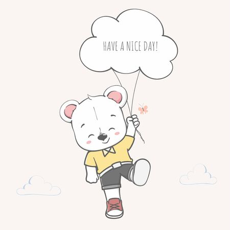 Cute bear have a nice day cartoon hand drawn vecter illustration. Use for Happy birthday invitation card, T-shirt print, baby shower.