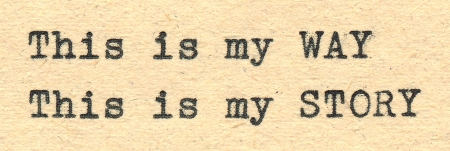 This is my way and story written by a typewriter on old paper