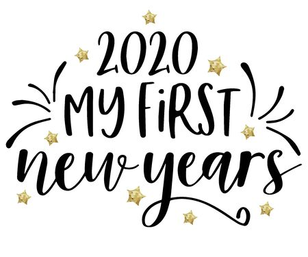 my first new year. Hand drawn lettering for Xmas greetings cards, Vector illustration isolated on white background for Tshirt designs, baby prints and decoration.