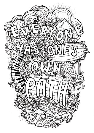 has: Beautiful phrase about life  hand lettering and doodles elements background. Hand drawn llustration, quote, lifestyle, aphorism. Everyone has ones own path