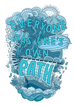 has: Beautiful phrase about life  hand lettering and doodles elements background. Hand drawn vector illustration, quote, aphorism. Blue colors. Everyone has ones own path Illustration