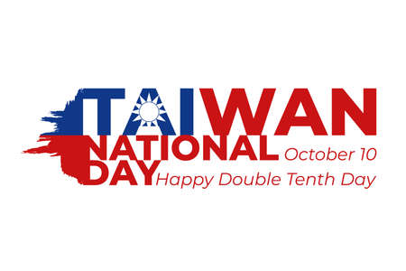 10th october double tenth day in Taiwan. National Day of Taiwan. Taiwanese flag grunge vector illustration on white background with red and blue text.