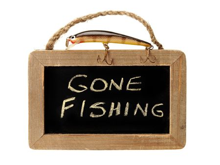 fishhook: Fishing lure on top of gone fishing sign
