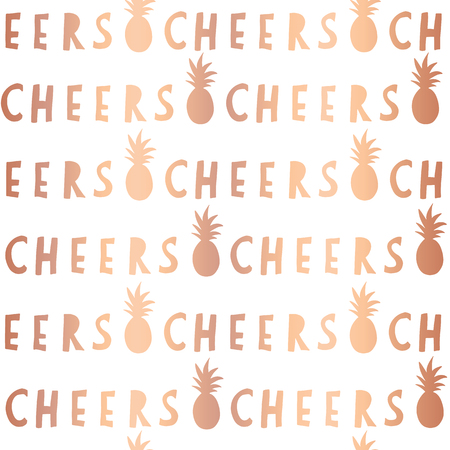 Rose Gold foil Cheers lettering seamless vector pattern. Copper Cheers slogan and pineapples on white background. For restaurant, bar menu, summer party, celebration, wedding, birthday, summer party