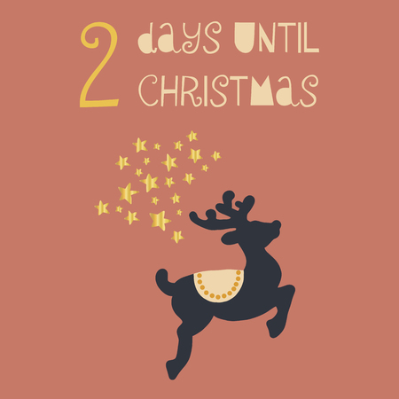 2 Days until Christmas vector illustration. Christmas countdown two days. Vintage style. Hand drawn deer and gold foil stars. Holiday design for card, poster, blog, banners, website, post Ilustração