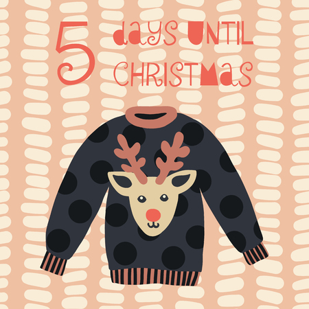 5 Days until Christmas vector illustration. Christmas countdown five days. Vintage style. Hand drawn ugly sweater. Holiday design for cards, poster, blog, banner, website, post Ilustração