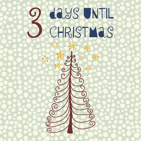 3 Days until Christmas vector illustration. Christmas countdown three days. Vintage style. Hand drawn tree and gold foil stars. Holiday design for cards, poster, blog, banner, website, post