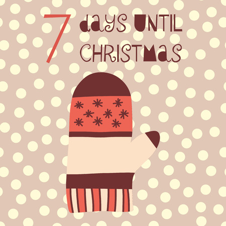 7 Days until Christmas vector illustration. Christmas countdown seven days til Santa. Vintage Scandinavian style. Hand drawn mitten. Holiday design set for poster, blog, banner, website, post, card