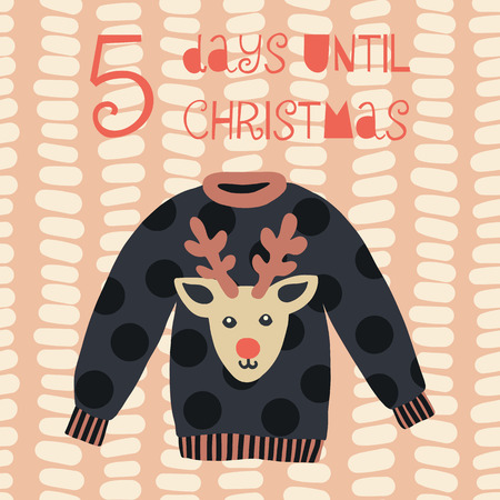 5 Days until Christmas vector illustration. Christmas countdown five days. Vintage style. Hand drawn ugly sweater. Holiday design for cards, poster, blog, banner, website, post