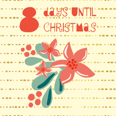 8 Days until Christmas vector illustration. Christmas countdown eight days til Santa. Vintage Scandinavian style. Hand drawn mistletoe. Holiday design set for poster, blog, banner, website, card, post