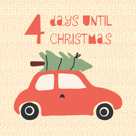 4 Days until Christmas vector illustration. Christmas countdown four days. Vintage style. Hand drawn tree on car. Holiday design for card, posters, blog, banner, website, post