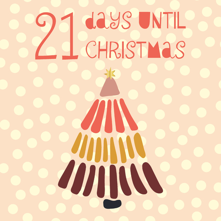 21 Days until Christmas vector illustration. Christmas countdown twenty-one days til Santa. Vintage style. Hand drawn tree. Holiday design for card, poster, blog, banner, website, posts