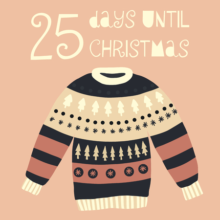 25 Days until Christmas vector illustration. Christmas countdown twenty-five days til Santa. Scandinavian style. Hand drawn ugly sweater. Holiday set for card, poster, blog, banner, website, posts