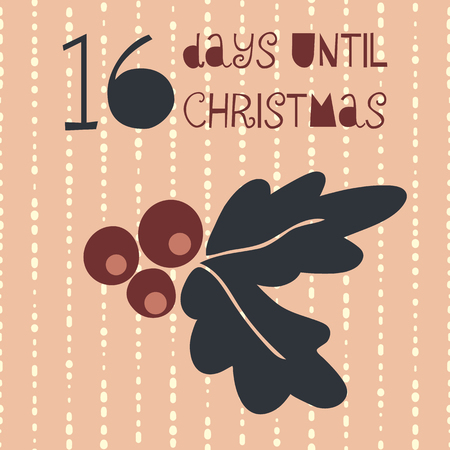16 Days until Christmas vector illustration. Christmas countdown sixteen days til Santa. Vintage Scandinavian style. Hand drawn mistletoe. Holiday set for poster, blog, banner, website, post, cards