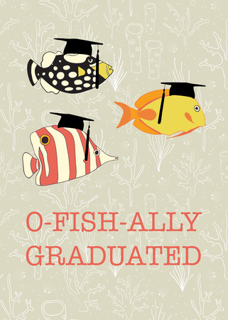 Fun Graduation vector design. Officially graduated. Ofishally graduated. Illustration of colorful fish. For invitation, banner, greeting card, postcard, party, school book. Vector graduate template