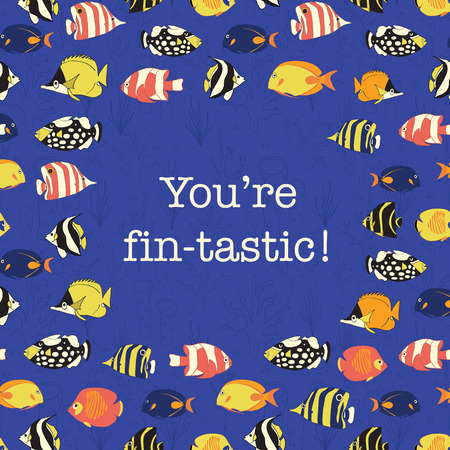 You are fantastic. Promotion and motivation quote with tropical reef fish. Poster, greeting card, postcard, sympathy quote, web banner, post, instagram post. Achievement you did it lettering