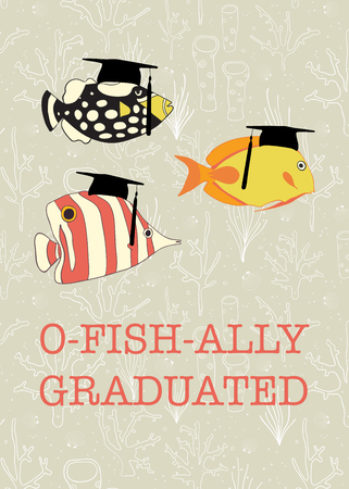 Fun Graduation vector design. Officially graduated. Ofishally graduated. Illustration of colorful fish. For invitation, banner, greeting card postcard party, school book. Vector graduate template. Illustration