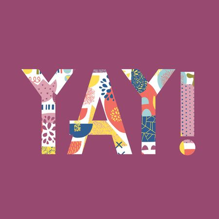 Yay collage lettering, Young Positive hand written quote purple yellow blue pink. Inspirational modern calligraphy. Typography for social media content, blog, poster, card.