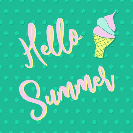 Hello Summer lettering and ice cream cone on polka dots. Retro style design. Vintage poster, greeting card, invitation. Hand drawn