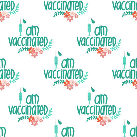 Vaccinated seamless vector pattern. I am vaccinated handwritten lettering phrase vaccine syringe flowers repeating background.