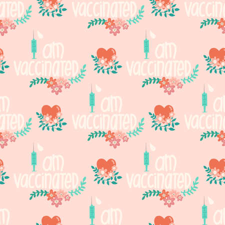 Vaccinated seamless vector background. I am vaccinated handwritten lettering phrase vaccine syringe flowers repeating pattern. Vaccination against coronavirus. Motivation, inspiration Quote Covid-19.  イラスト・ベクター素材