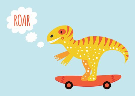 Vector illustration. Cute dinosaur Tyrannosauruson on the skateboard. Print for kids poster with text roar. Yellow and orange.
