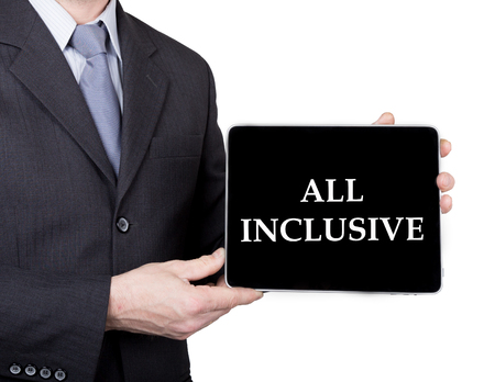 inclusive: technology, internet and networking in tourism concept - businessman holding a tablet pc with all inclusive sign. Internet technologies in business and traveling. isolated on white backgroung.
