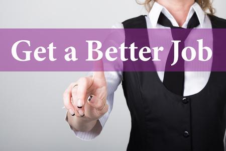 better button: get a better job written on virtual screen. technology, internet and networking concept. woman in a black business shirt presses button on virtual screens.
