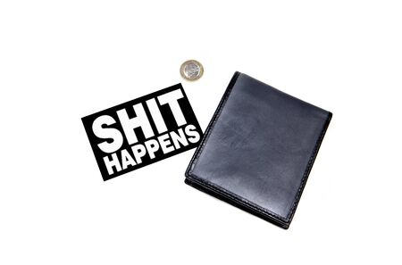 happens: A shit happens sign next  to an empty wallet with only a euro left Stock Photo