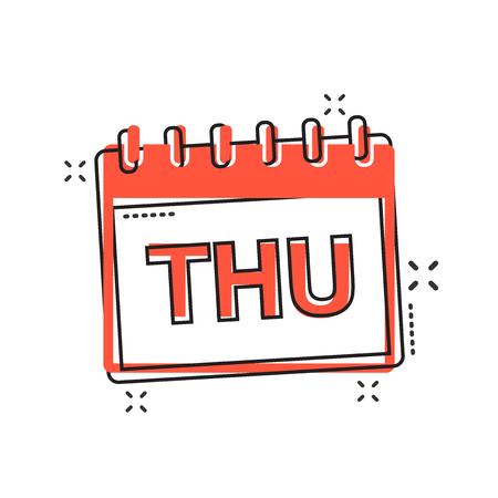 Vector cartoon thursday calendar page icon in comic style. Calendar sign illustration pictogram. Thursday agenda business splash effect concept.