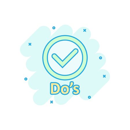 Do's sign icon in comic style. Like vector cartoon illustration. Yes business concept splash effect.
