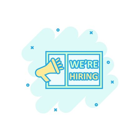 Were hiring icon in comic style. Job vacancy search vector cartoon illustration on white isolated background. Megaphone announce business concept splash effect.