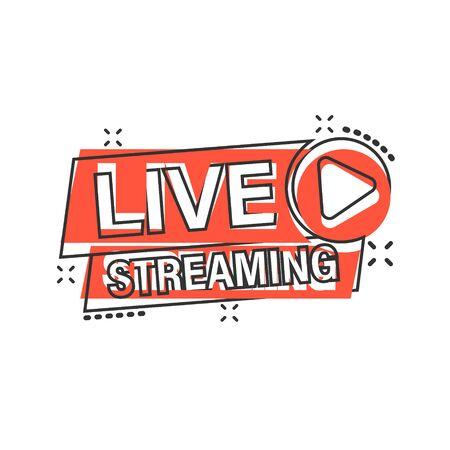 Icona del video in diretta in stile fumetto. Streaming tv fumetto illustrazione vettoriale su sfondo bianco isolato. Trasmettere il concetto di business effetto splash. Vettoriali