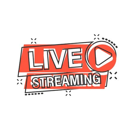 Live video icon in comic style. Streaming tv vector cartoon illustration on white isolated background. Broadcast business concept splash effect.