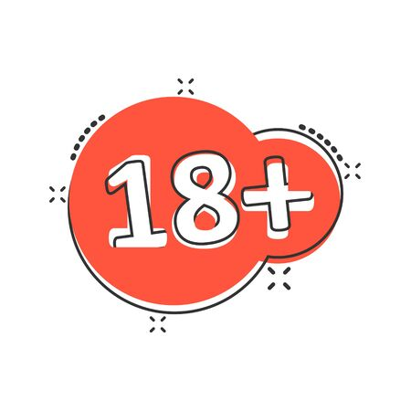 Eighteen plus icon in comic style. 18+ cartoon vector illustration on white isolated background. Censored splash effect business concept.