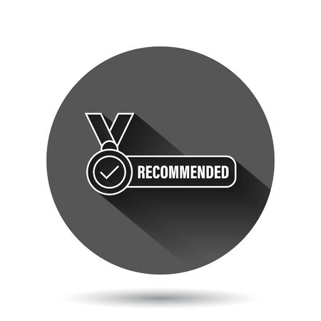 Recommend icon in flat style. Check mark medal vector illustration on black round background with long shadow effect. Guarantee circle button business concept.