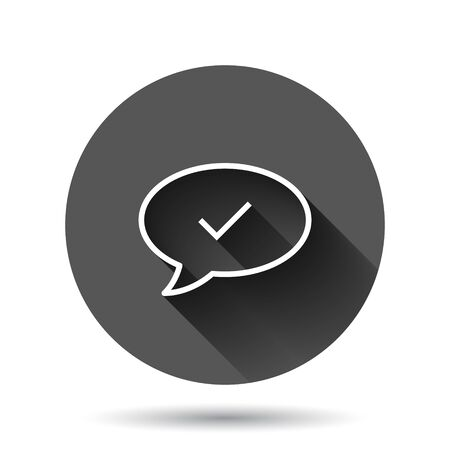 Speak chat sign icon in flat style. Speech bubble with check mark vector illustration on black round background with long shadow effect. Team discussion circle button business concept.