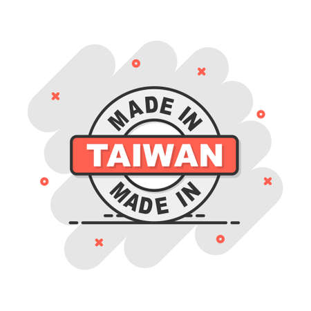 Cartoon made in Taiwan icon in comic style. Manufactured illustration pictogram. Produce sign splash business concept. Vectores
