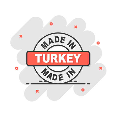 Cartoon made in Turkey icon in comic style. Manufactured illustration pictogram. Produce sign splash business concept.