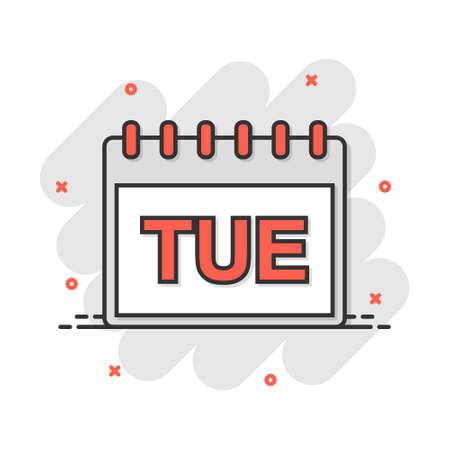 Vector cartoon tuesday calendar page icon in comic style. Calendar sign illustration pictogram. Tuesday agenda business splash effect concept.
