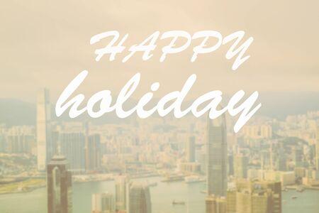 typographic: Inspirational Typographic Quote -happy holiday