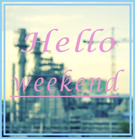typographic: Inspirational Typographic Quote - hello weekend