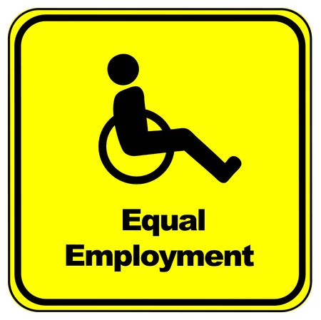 job market: Equal Employment Sign. People with disabilities must have equal opportunities on the job market