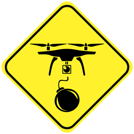 explosive sign: Beware the Terrorist Drones. Drones Could be used by terrorist groups as simple explosive devices