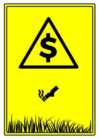 Warning, do not drop cigarettes. Penalty for smokers, if they throw their butts on the ground.