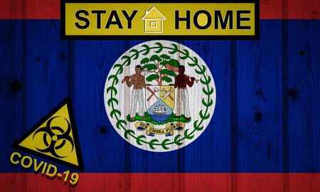 Flag of the Belize in original proportions. Quarantine and isolation - Stay at home. flag with biohazard symbol and inscription COVID-19.
